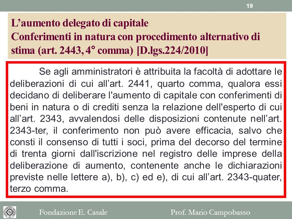 L'aumento delegato di capitale Conferimenti in natura con procedimento alternativo di stima (art. 2443, 4° comma) [D.lgs.224/2010]